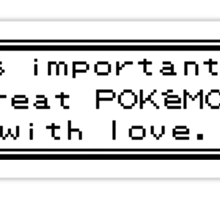It's Important To Treat Pokemon With Love Sticker