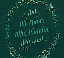 Not All Those Who Wander Are Lost by istaria