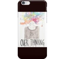 over thinking iPhone Case/Skin