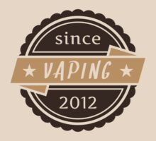 Vaping Since 2012 by Maracoo