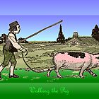 Walking the Pig by aprilann