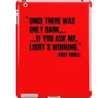 Once there was only dark... iPad Case/Skin