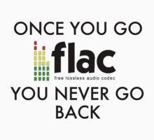 Once You Go .flac, You Never Go Back by mtdesign