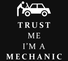 Trust me, I'm a mechanic by florintenica
