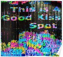 This Is a Good Kiss Spot Graffiti Poster