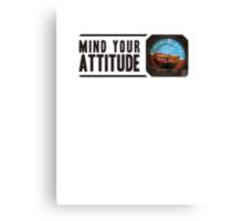 Mind your attitude Canvas Print
