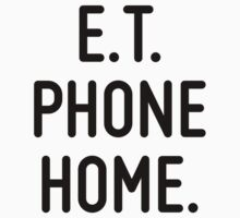 E.T. phone home.  by ordinateur