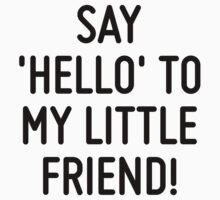 Say 'hello' to my little friend!  by ordinateur