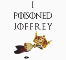 I poisoned Joffrey by icemanire