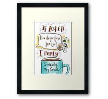 How do you take your tea? Framed Print