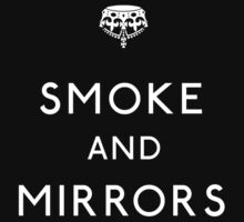 Smoke & Mirrors by LetThemEatArt