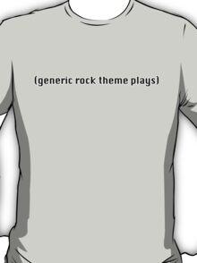 (generic rock music plays) T-Shirt