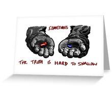 Hard Truth Greeting Card