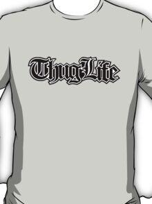 Thug Life 2.  T-Shirt