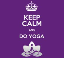 Keep Calm and do Yoga by Félix Croteau