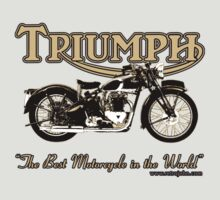 The Best Motorcycle in the World, Triumph! by retrojohn