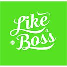 Like A Boss by Hello I'm Nik