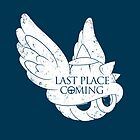 Last Place is Coming by RebelArts