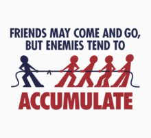 Enemies Tend to Accumulate by artpolitic