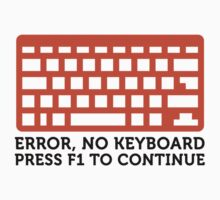 Error, No Keyboard by artpolitic