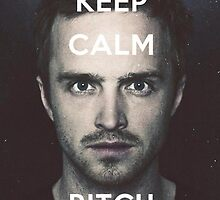 Keep Calm... Bitch by Njinn