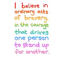 Ordinary Acts of Bravery - Divergent Quote  Photographic Print