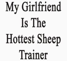 My Girlfriend Is The Hottest Sheep Trainer  by supernova23