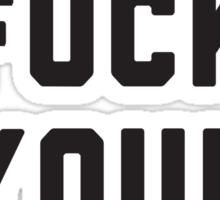 Go Fuck Your Selfie Sticker