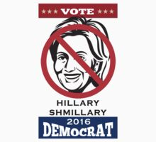 "Hillary Clinton 2016 ""Campaign Vote Bash"" T-Shirt by artkrannie"