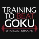 Training to beat Goku- Mr.Satan by m4x1mu5
