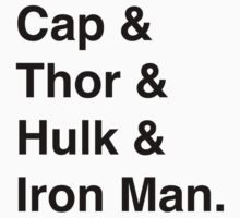 Cap & Thor & Hulk & Iron Man. by Samantha Weldon