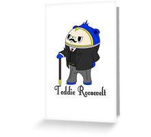 Teddie Roosevelt Greeting Card