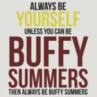 Always Be Buffy Summers by BobbyMcG