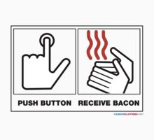 Push Button Receive Bacon by CarbonClothing