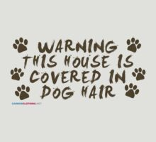 Warning This House Is Covered In Dog Hair by CarbonClothing