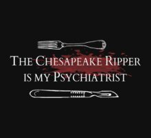 The Chesapeake Ripper is my psychiatrist by FandomizedRose
