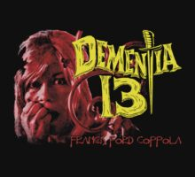 Dementia 13 Horror Movie T-Shirt by OutlawOutfitter