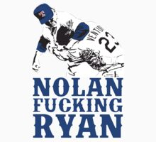 Nolan Fucking Ryan by Kelmo