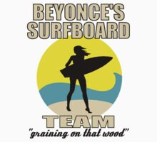Beyonce's Surfboard Team by beggr