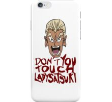 Don't You Touch Lady Satsuki iPhone Case/Skin