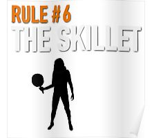 RULE #6 THE SKILLET Poster