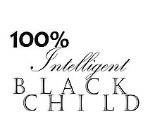 One Hundred Percent Intelligent Black Child (BoW) Photographic Print