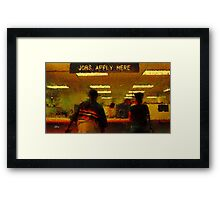 Jobs... Apply here Framed Print