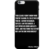 """Breaking Bad - """"I am the one who knocks"""" iPhone Case/Skin"""