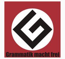 Grammatik macht frei by LokiOfCamelot
