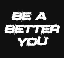 Be a better you 3 by joba1366
