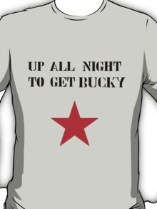 Up All Night To Get Bucky T-Shirt