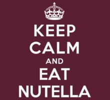Keep Calm and eat Nutella by artyisgod