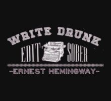 Write Drunk, Edit Sober by daycduke