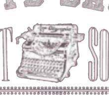 Write Drunk, Edit Sober Sticker
